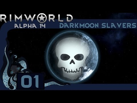 Hellhole - Let's Play Rimworld (Alpha 14): Darkmoon Slavers #01 - Extreme Difficulty