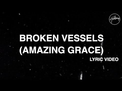 Broken Vessels Amazing Grace  Lyric   Hillsong Worship