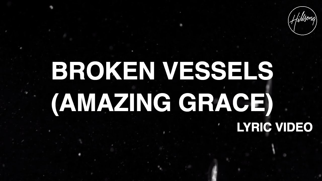 Broken Vessels Amazing Grace Official Lyric Video Hillsong