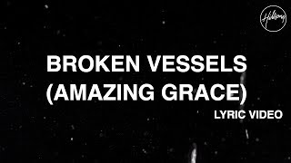 Broken Vessels (Amazing Grace) [Official Lyric Video] - Hillsong Worship thumbnail