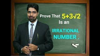 What Are Irrational Numbers | How To Prove Irrational Numbers | Irrational Numbers Class 10 | 2018