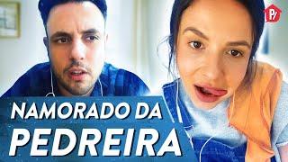 PEDREIRA E O NAMORADO | PARAFERNALHA