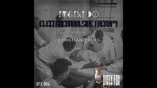 Eugene Do - Electroconvulsive Therapy (Christian DRUXS Remix)