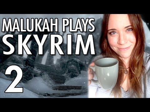 Malukah Plays Skyrim - Ep. 2: Loot Responsibly