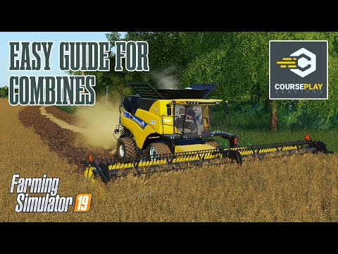 Courseplay - A Simple Guide For Combines - Farming Simulator 19