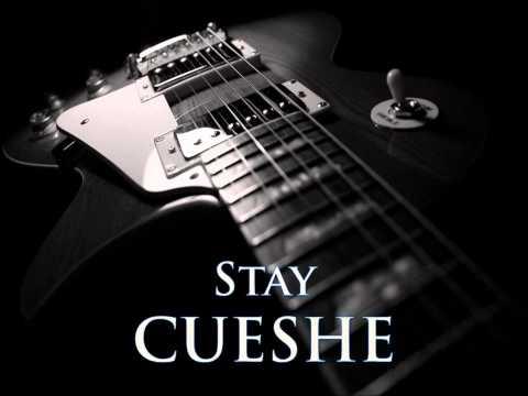 CUESHE - Stay [HQ AUDIO]