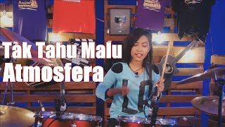 Atmosfera - Tak tahu Malu Drum Cover by Nur Amira Syahira