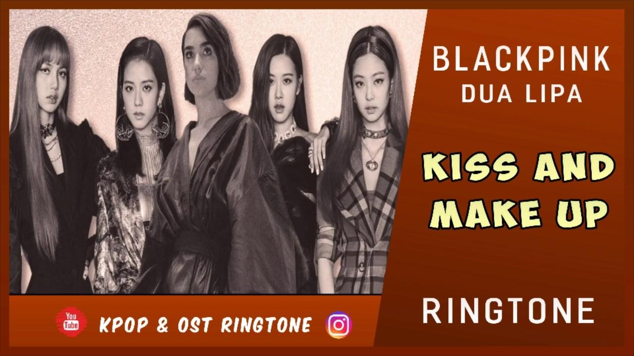 BLACKPINK & DUA LIPA - KISS AND MAKE UP (RINGTONE) #4 | DOWNLOAD