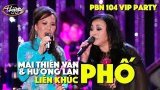 Hương Lan & Mai Thiên Vân - LK Người Ngoài Phố (Anh Việt Thu) & Phố Đêm (Tâm Anh) PBN 104 VIP Party