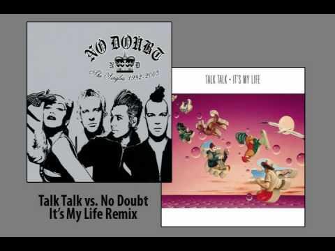 Talk Talk vs. No Doubt - It's My Life Remix PROPER