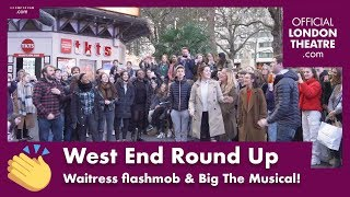 West End Round Up Ep. 16 - Waitress flashmob & learning the Big piano dance!