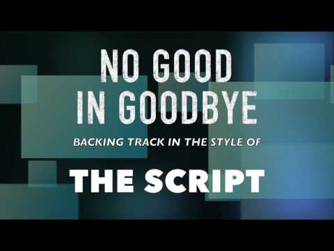 No Good In Goodbye  (in the style of) The Script MIDI Backing Track