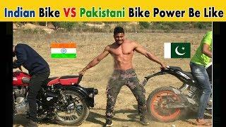 INDIAN BIKE VS PAKISTAN BIKE POWER BE LIKE