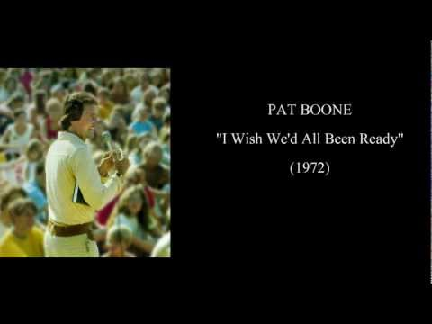 """Pat Boone - """"I Wish We'd All Been Ready"""" with lyrics [Rare 1972]"""