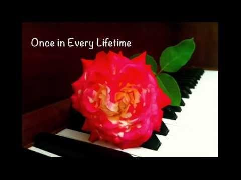 Once in Every Lifetime (Romantic Piano)