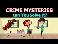 watch he video of UNSOLVED CRIME MYSTERY POPULAR RIDDLES - Can You Solve It?