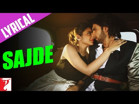 Lyrical: Sajde Full Song with Lyrics | Kill Dil | Ranveer Singh | Parineeti Chopra | Gulzar