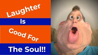 Laughter is good for the soul!  Watch and See!
