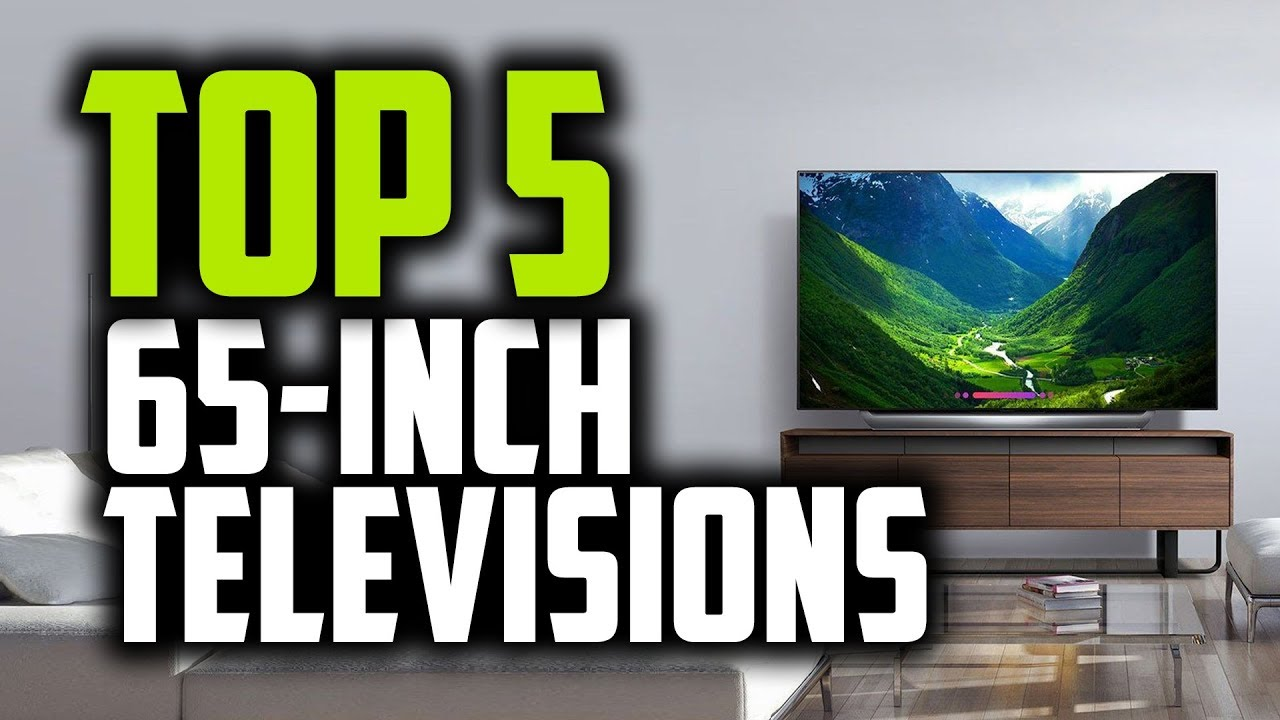 Best 65 Inch Tv For The Money 2020 Best 65 Inch TVs in 2018   Which Is The Best 65