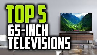"Best 65-Inch TVs in 2018 - Which Is The Best 65"" TV?"