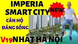 Căn Hộ Đáng Sống 1.2 Tỷ IMPERIA SMART CITY TÂY MỖ HÀ NỘI của MIK trên thực tế vs Huy AB 0961677704
