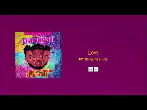 Featurist - Love ( Feat Rhalim Sikati )