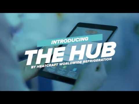 THE HUB - by Heatcraft World Wide Refrigeration
