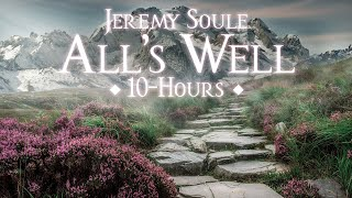 [10 Hrs.] Jeremy Soule (Oblivion) — All's Well (with Mild Birds & Mountain Wind)