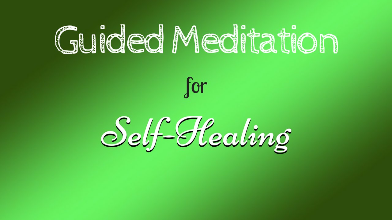 Guided Meditation for Self-Healing - YouTube