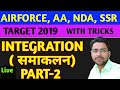 Integration Part-2 Airforce, Nda, Ssr, 12th