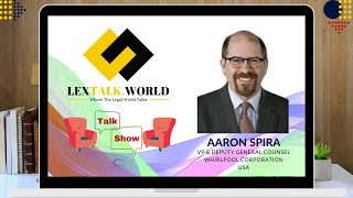 LexTalk World talks to Mr. Aaron Spira (VP & Deputy General Counsel at Whirlpool Corporation, USA)