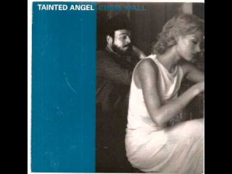 Chris Wall ~ Tainted Angel