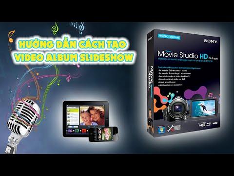 Hướng dẫn cách tạo video album slideshow với  Sony Vegas HD Platinum 10.x
