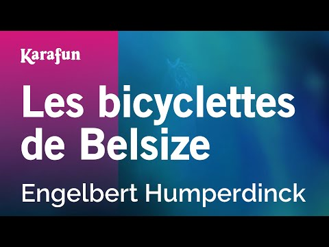 Karaoke Les bicyclettes de Belsize - Engelbert Humperdinck *
