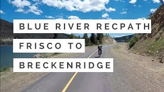 🚲 Blue River Recpath | Frisco to Breckenridge | GoPro Time Lapse