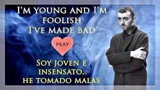 Sam Smith - Pray Lyrics  Lyric Video  Original Live  Letra Ingles y Espaol  Spanish  HD