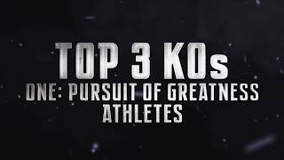 ONE Highlights | Top 3 Knockouts From ONE: PURSUIT OF GREATNESS Athletes