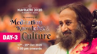 Day 3 of Navratri 2020 | An Evening of Wisdom, Music & Meditation with Gurudev Sri Sri Ravi Shankar
