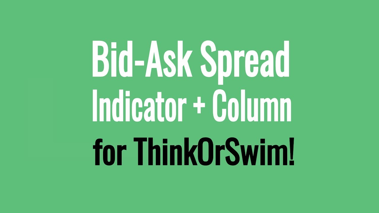 Thinkorswim Bid Ask Spread Column + Indicator - Thinkorswim Tutorial