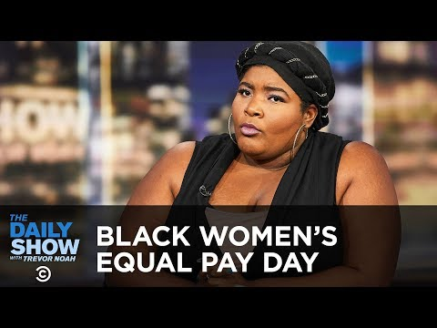 Let's Talk About Black Women's Equal Pay Day | The Daily Show