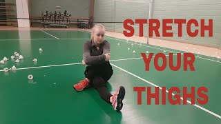BADMINTON STRETCHING AND FLEXIBILITY #4 - STRETCH OUT THE BACK OF YOUR THIGHS