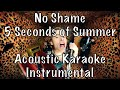5 Seconds of Summer - No Shame acoustic karaoke instrumental