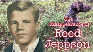 The Bizarre Disappearance of Reed Jeppson