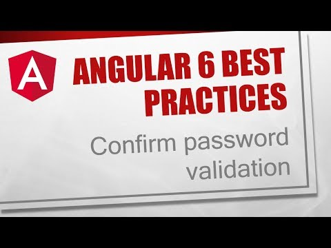 Angular 6 Best Practices [1] - Confirm password validation