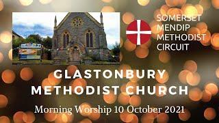 10 October 2021 Glastonbury Methodist Church Morning Worship