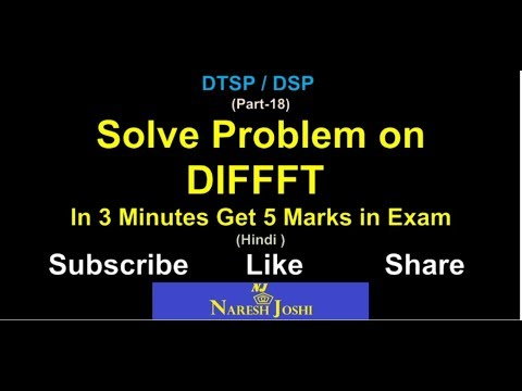 DTSP / DSP - Decimation in Frequency Fast Fourier Transform (DIFFFT) by Naresh Joshi | Hindi |
