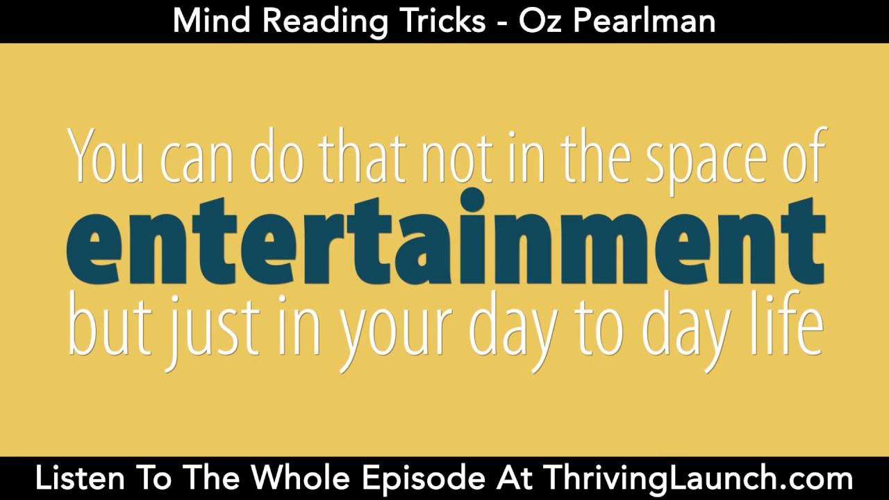 Mind Reading Tricks Oz Pearlman Thriving Launch Podcast