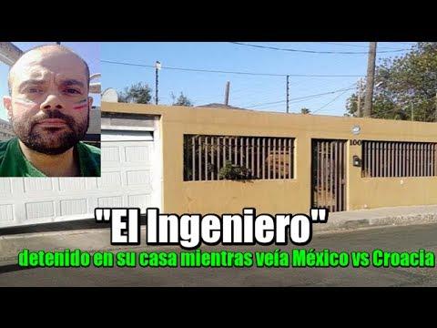 """""""El Ingeniero"""" fue detenido en su casa mientras veía México vs Croacia"""
