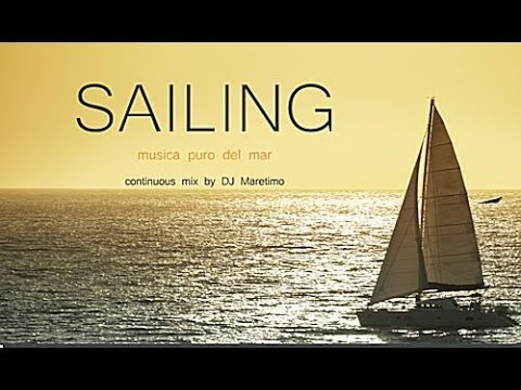 DJ Maretimo - Sailing (Full Album) HD, 2018, 2+Hours, Musica Del Mar