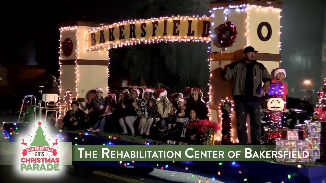 the rehabilitation center of bakersfield 2015 bakersfield christmas parade - Bakersfield Christmas Town